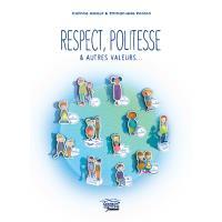 Respect, politesse et autres valeurs...
