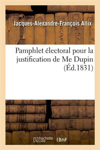 Pamphlet électoral pour la justification de Me Dupin