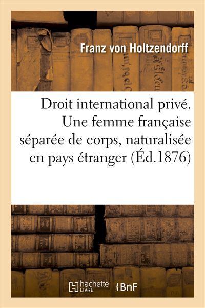 Droit international privé. Une femme française séparée de corps peut se faire naturaliser