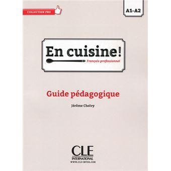 En cuisine guide p dagogique niveau a1 a2 guide p dagogique niveau a1 a2 broch j r me - Cuisine pedagogique ...