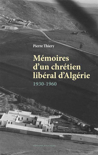 Mémoires d'un chrétien libéral d'Algérie : 1930-1960