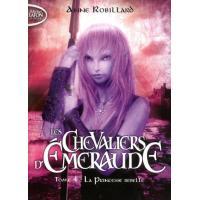Les Chevaliers d'Emeraude T04 La princesse rebelle