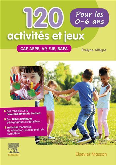 105 activités et jeux pour les 0-6 ans