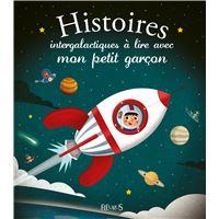 Histoires intergalactiques à lire avec mon petit garçon