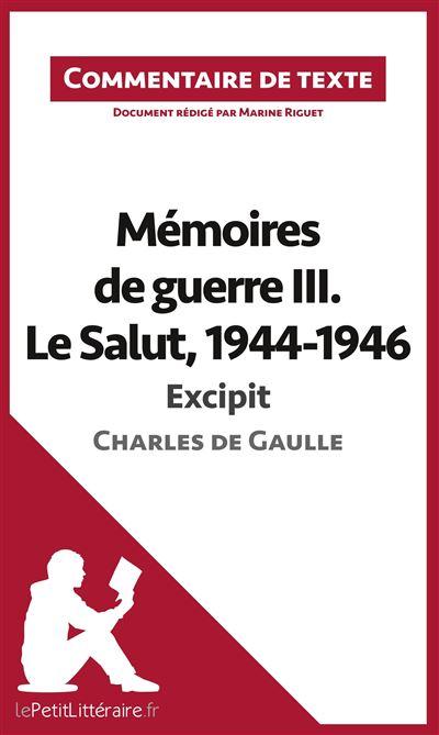 Commentaire composé : Mémoires de guerre III. Le Salut, 1944-1946 de Charles de Gaulle - Excipit