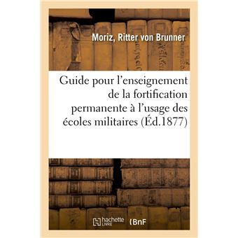 Guide pour l'enseignement de la fortification permanente à l'usage des écoles militaires