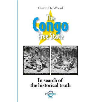 CONGO FREE STATE IN SEARCH OF THE HISTORICAL TRUTH