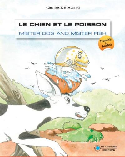 Le chien et le poisson, Mister dog and mister fish