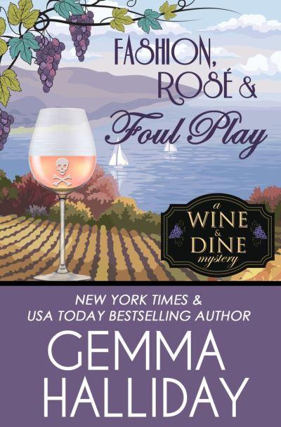Fashion, Rosé & Foul Play