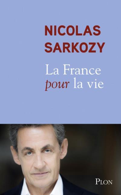 La France pour la vie - 9782259249485 - 13,99 €