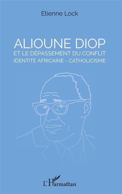 Alioune Diop et le dépassement du conflit