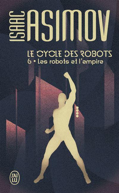 Le cycle des robots -  : Les robots et l'Empire