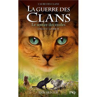 La guerre des clansLa guerre des Clans - Cycle V L'aube des clans - tome 6 Le sentier des étoiles