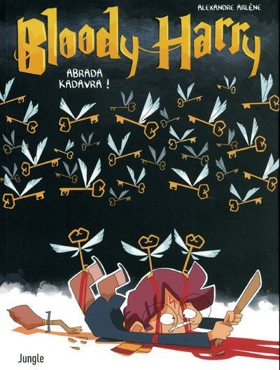 Bloody Harry - tome 2 Abrada kadavra !