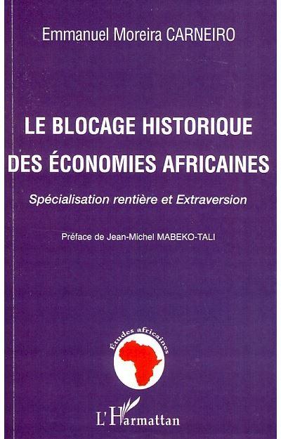 Le blocage historique des économies africaines