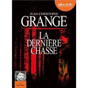La Derniere Chasse Livre Audio 1 Cd Mp3 Texte Lu Cd Jean Christophe Grange Thierry Blanc Achat Livre Fnac