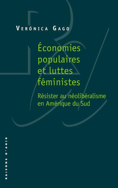 Economies populaires et luttes féministes. Résister au néolibéralisme en Amérique du Sud