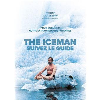 Iceman suivez le guide pour sublimer votre extraordinaire