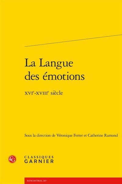La langue des émotions - xvie-xviiie siècle