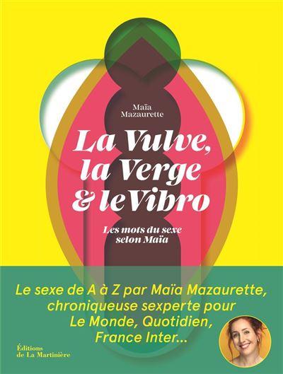 La vulve, la verge et le vibro - Les mots du sexe selon Maïa - 9782732499178 - 14,99 €