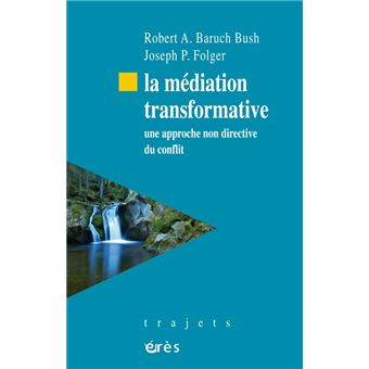 La mediation transformative sources principes et pratiques