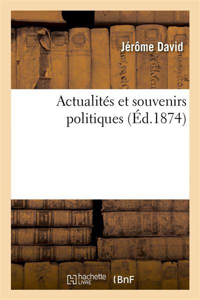 Actualités et souvenirs politiques