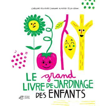 Grand livre de jardinage des enfants (Le)