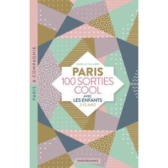 Paris 100 sorties cool avec les enfants 2018