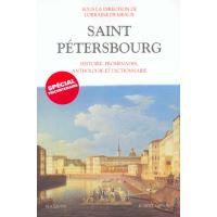 Saint-Pétersbourg - Histoire, promenades, anthologie -Nouvelle édition-