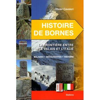 Histoire de bornes La frontière entre le Valais et l'Italie