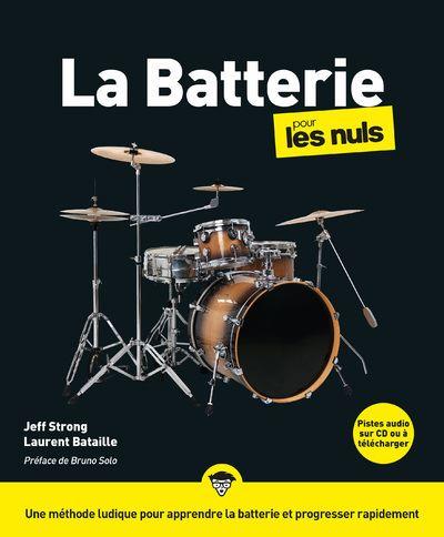 La batterie pour les nuls / Jeff Strong, batteur, auteur, ingénieur du son |