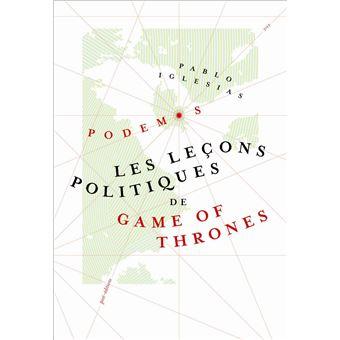 Le trône de ferLes leçons politiques de Game of Thrones
