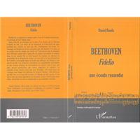 Beethoven fidelio une ecoute ressentie