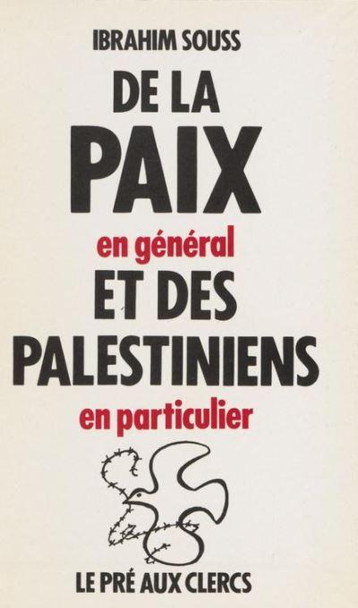 De la paix en général et des Palestiniens en particulier