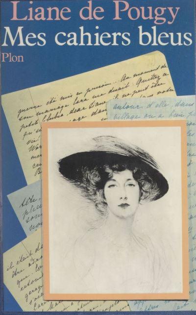 Mes cahiers bleus de Liane de Pougy