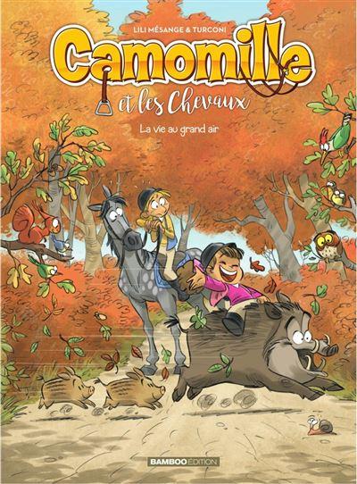 Camomille et les chevaux - Tome 8 - La vie au grand air