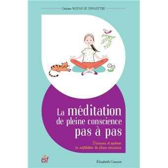 La meditation de pleine conscience pas a pas - cd offert
