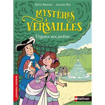 Mysteres A Versailles Urgence Aux Jardins Sylvie Baussier Auriane Bui Poche Achat Livre Fnac