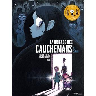 La Brigade Des CauchemarsLa brigade des cauchemars - tome 1 Sarah