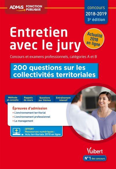 Entretien avec le jury - 200 questions sur les collectivités territoriales - Concours et examens ... - Concours 2018-2019 - 9782311206036 - 0,00 €