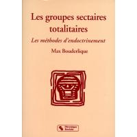 Groupes sectaires totalitaires methodes d'endoctrinement