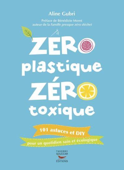 Zéro plastique zéro toxique - 9782365492782 - 9,49 €