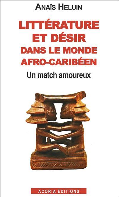 Littérature et désir dans le monde afro-carïbéen