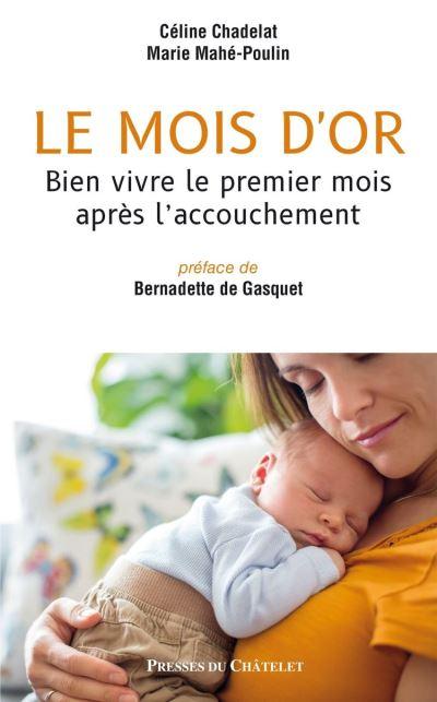 Le mois d'or - Bien vivre le premier mois après l'accouchement - 9782845927919 - 4,99 €