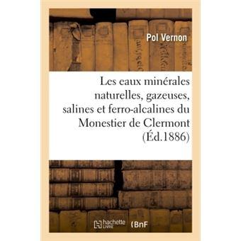 Les eaux minérales naturelles, gazeuses, salines et ferro-alcalines du Monestier de Clermont