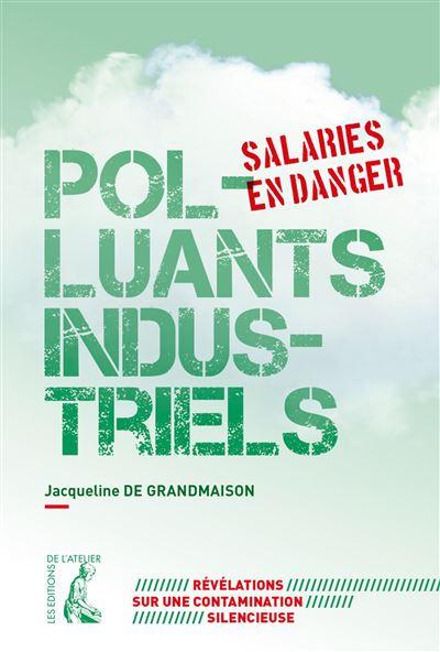 Polluants industriels, salaries en danger