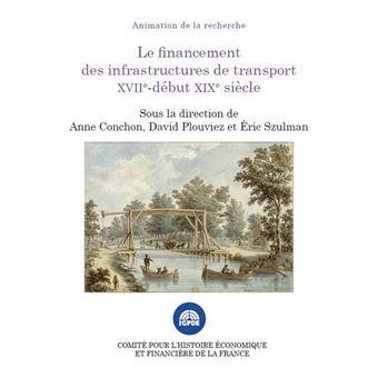 Le financement des infrastructures de transport xviie debut xixe siècle