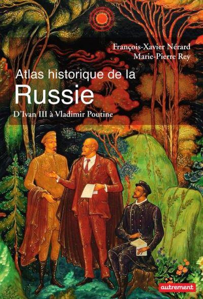Atlas historique de la Russie. d'Ivan III à Vladimir Poutine - 9782746745964 - 15,99 €