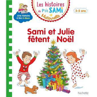 Les histoires de P'tit Sami Maternelle (3-5 ans) : Sami et Julie fêtent Noël