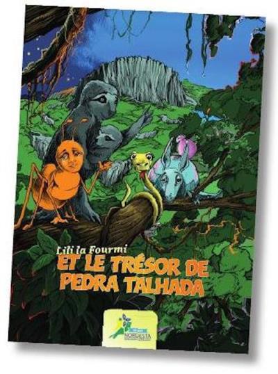 Lili la fourmi et le trésor de Pedra Talhada